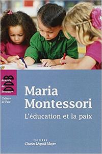 l'éducation et la paix - Maria Montessori
