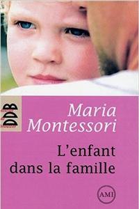 l'enfant dans la famille - Maria Montessori